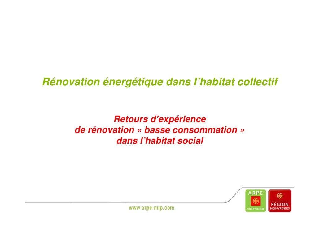Rénovation énergétique dans l'habitat collectif               g q              Retours d'expérience      de rénovation « b...