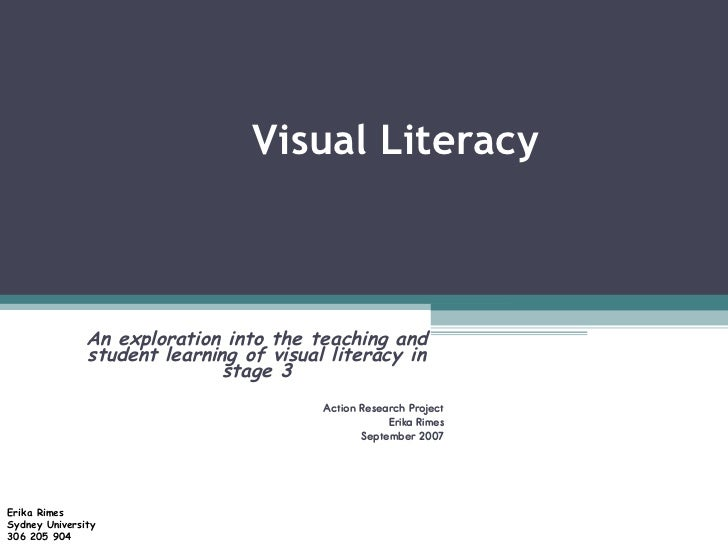 Visual Literacy An exploration into the teaching and student learning of visual literacy in stage 3 Action Research Projec...