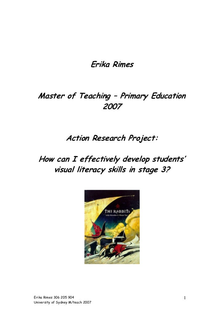 Erika Rimes  Master of Teaching – Primary Education                  2007                  Action Research Project:  How c...