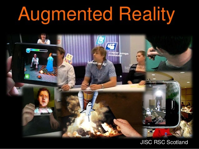 Augmented Reality - JISC RSC Scotland - mobile technologies event