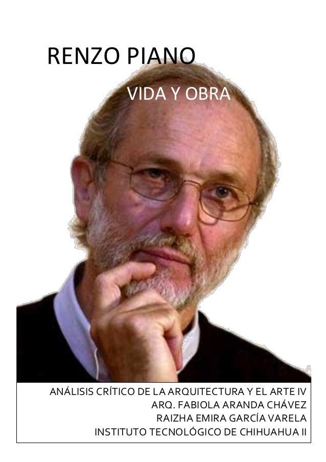 RENZO PIANOVIDA Y OBRAANÁLISIS CRÍTICO DE LA ARQUITECTURA Y EL ARTE IVARQ. FABIOLA ARANDA CHÁVEZRAIZHA EMIRA GARCÍA VARELA...