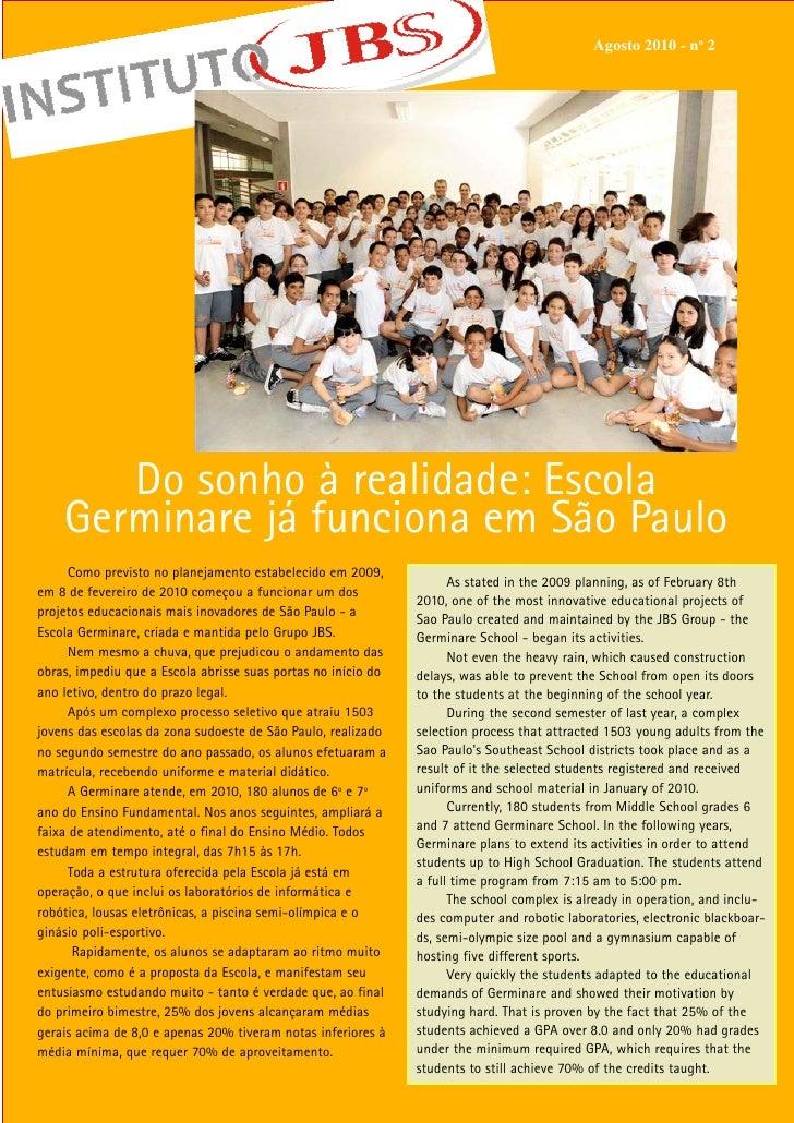 Agosto 2010 - no 2            Do sonho à realidade: Escola     Germinare já funciona em São Paulo      Como previsto no pl...