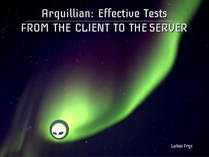Arquillian: Effective tests from the client to the server