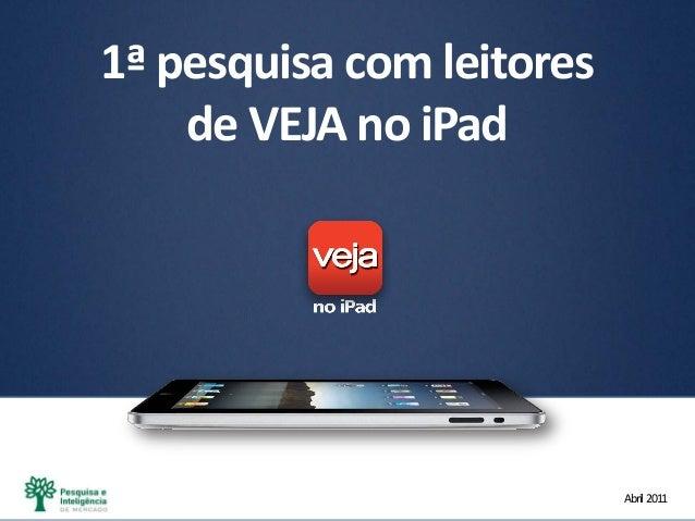 Abril2011 1ª pesquisa com leitores de VEJA no iPad