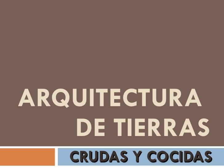 ARQUITECTURA  DE TIERRAS CRUDAS Y COCIDAS
