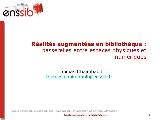 Réalités augmentées en bibliothèque : des passerelles entre ressources physiques et ressources numériques - MAJ septembre 2013