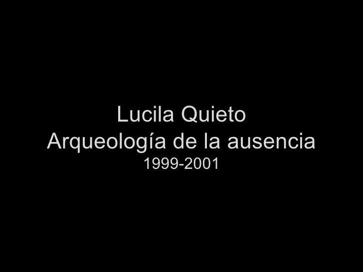 Lucila Quieto Arqueología de la ausencia 1999-2001