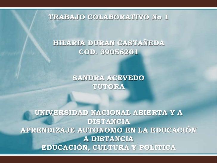 TRABAJO COLABORATIVO No 1      HILARIA DURAN CASTAÑEDA            COD. 39056201          SANDRA ACEVEDO              TUTOR...