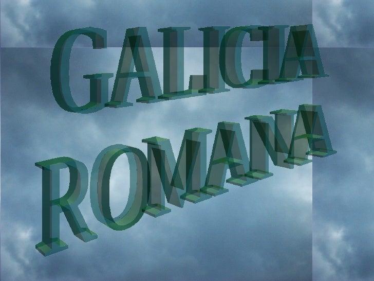 ArqueoloxíA Romana De Galicia