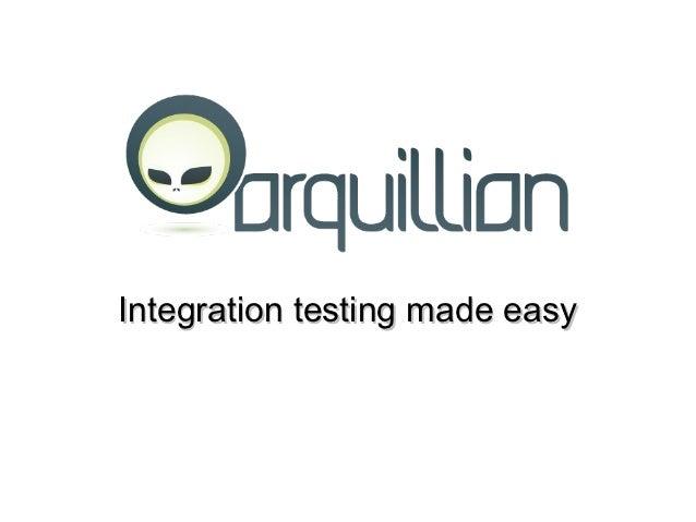 Arquillian - Integration Testing Made Easy