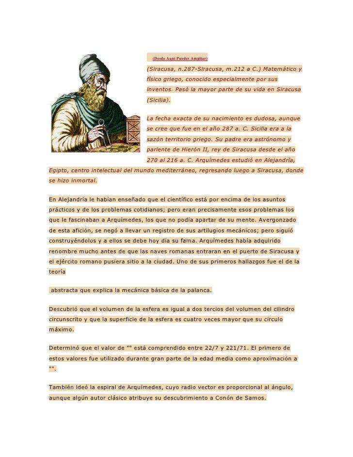 left0(Desde Aquí Puedes Ampliar)(Siracusa, n.287-Siracusa, m.212 a C.) Matemático y físico griego, conocido especialmen...