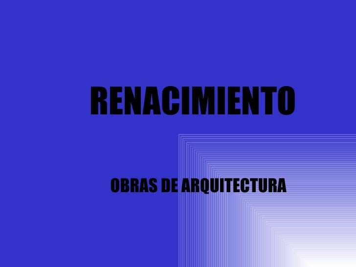 OBRAS DE ARQUITECTURA RENACIMIENTO