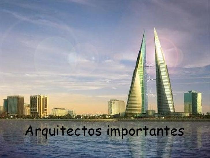 arquitectos importantes