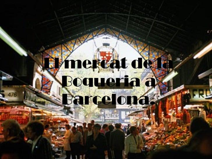 El mercat de la Boqueria a Barcelona.