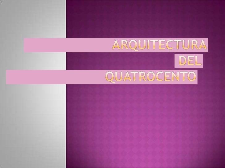  -Veremos    grandes arquitectos y su obras.    Entre ellos:  FILIPO BRUNELLESCHI y sus  obras.(1377-1446) LEÓN BAUTIST...