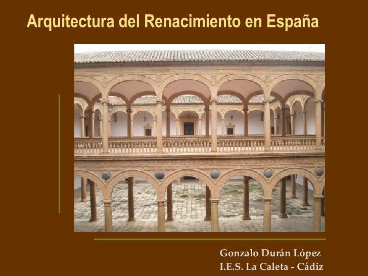 Gonzalo Durán López I.E.S. La Caleta - Cádiz Arquitectura del Renacimiento en España