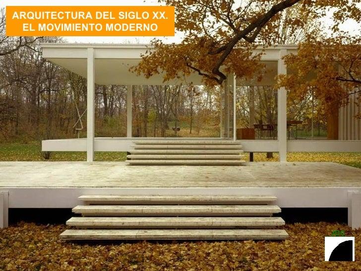 ARQUITECTURA DEL SIGLO XX. EL MOVIMIENTO MODERNO