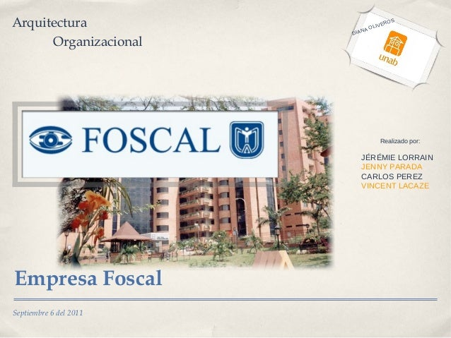 Arquitectura organizacional - Ejemplo FOSCAL