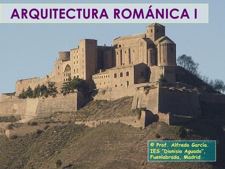 "ARQUITECTURA ROMÁNICA I © Prof. Alfredo García. IES ""Dionisio Aguado"", Fuenlabrada, Madrid"