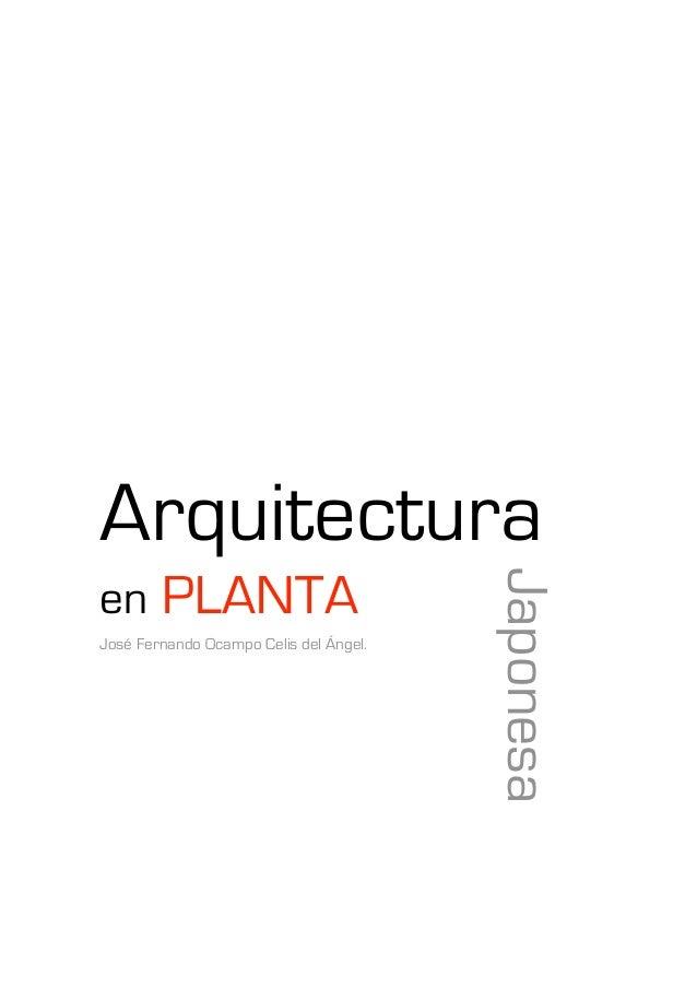 Arquitectura                            Japonesaen      PLANTAJosé Fernando Ocampo Celis del Ángel.