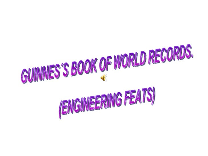 GUINNES´S BOOK OF WORLD RECORDS. (ENGINEERING FEATS)