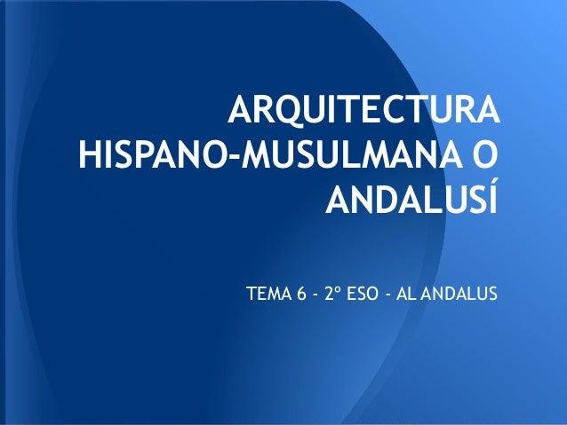 Arquitectura al andalus   2º eso- tema 6