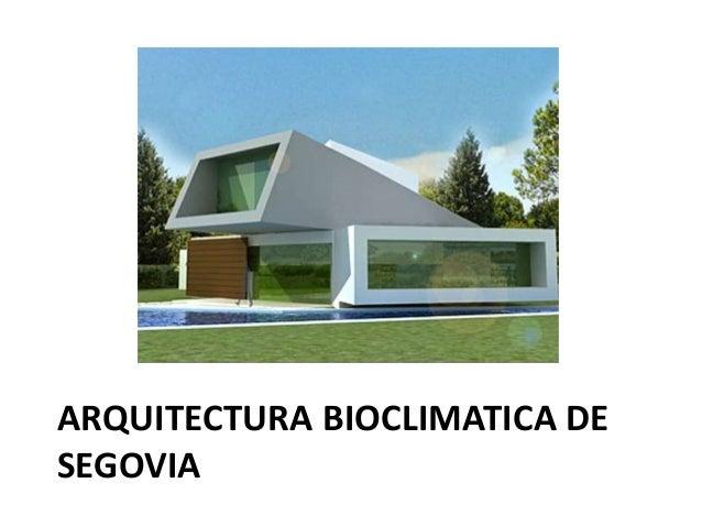ARQUITECTURA BIOCLIMATICA DE SEGOVIA