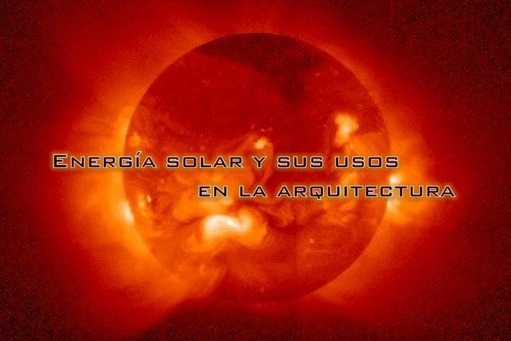 Arquitectura bioclimatica energia solar ultimo