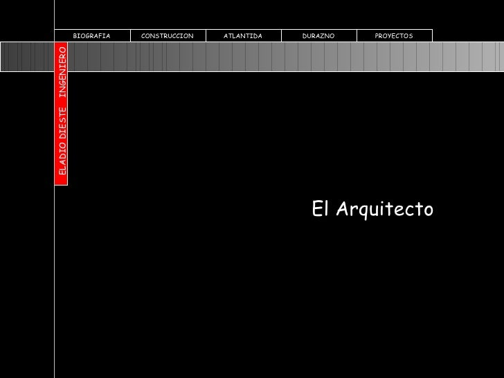 ELADIO DIESTE INGENIERO BIOGRAFIA PROYECTOS ATLANTIDA DURAZNO CONSTRUCCION El Arquitecto