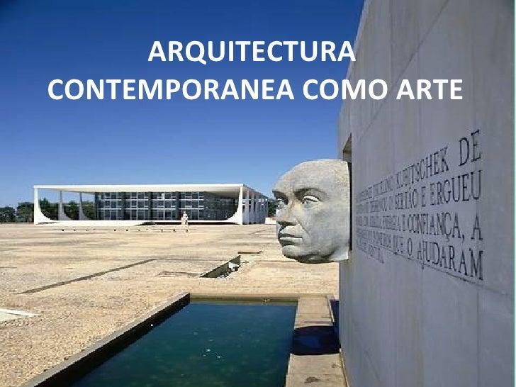 Arquitectura contemporanea como arte for Estilos arquitectonicos contemporaneos