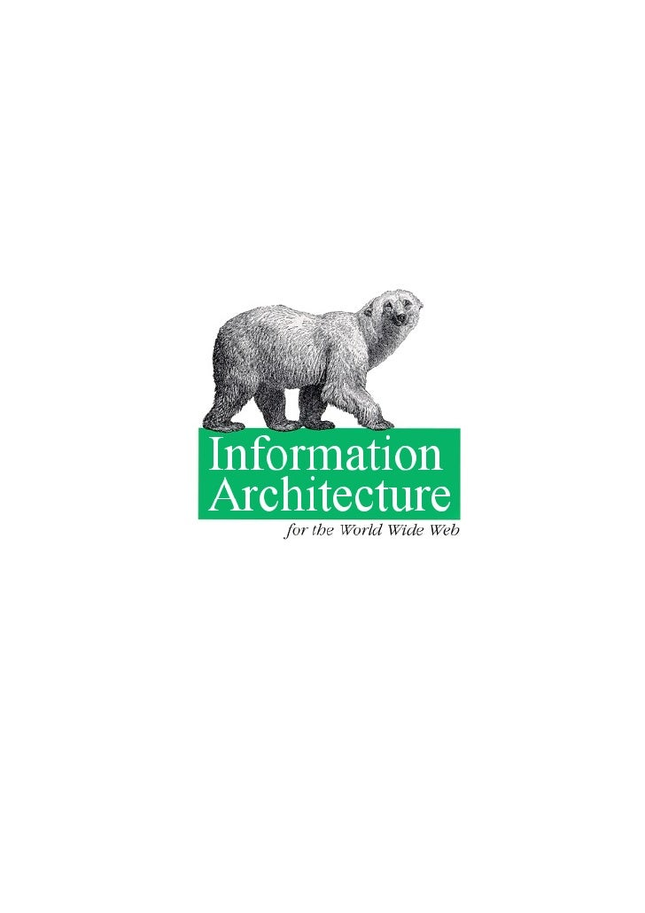 Information Architecture on the World Wide Web                                               Peter Morville               ...