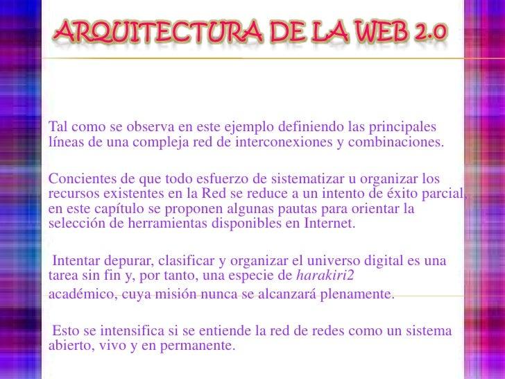 arquitectura de la Web 2.0<br />Tal como se observa en este ejemplo definiendo las principales líneas de unacompleja red d...