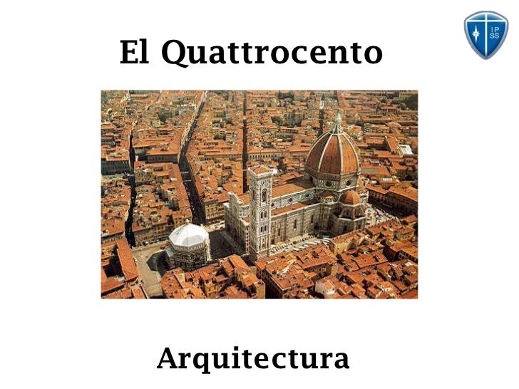 El Quattrocento  Arquitectura