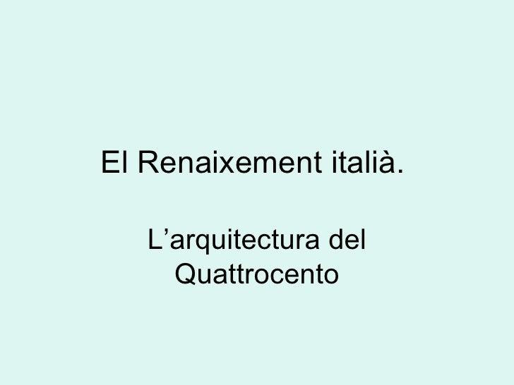 El Renaixement italià.  L'arquitectura del Quattrocento
