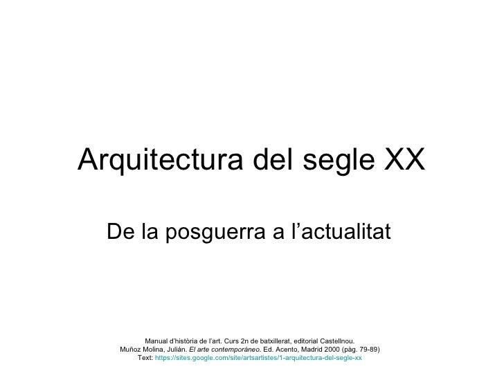 Arquitectura del segle XX  De la posguerra a l'actualitat         Manual d'història de l'art. Curs 2n de batxillerat, edit...