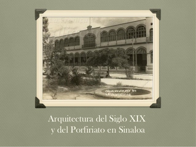 Arquitectura del Siglo XIXy del Porfiriato en Sinaloa