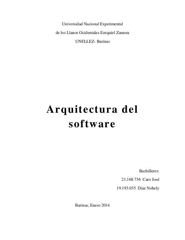 Universidad Nacional Experimental de los Llanos Ocidentales Ezequiel Zamora UNELLEZ- Barinas  Arquitectura del software  B...