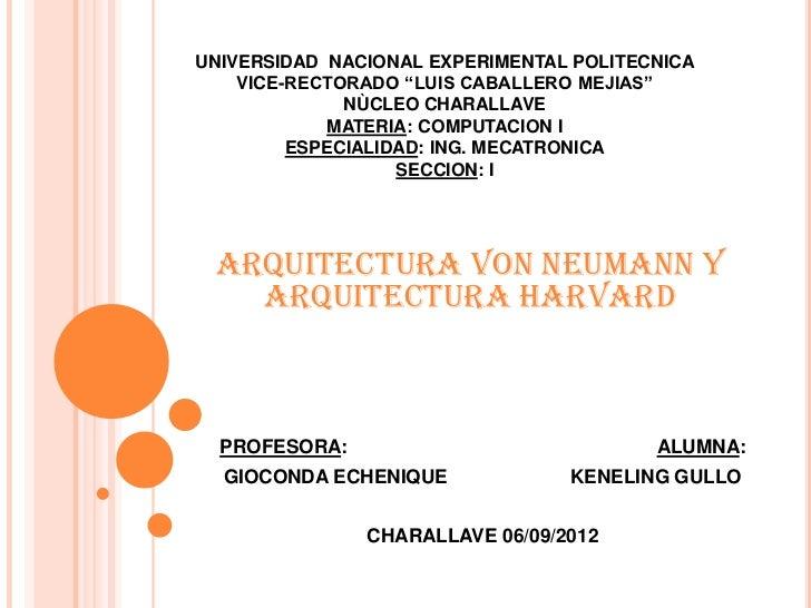 Arquitectura de neumann y harvard keneling gullo compu 1 for Arquitectura harvard