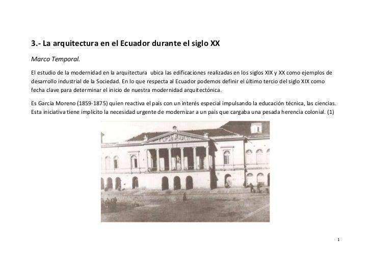 3.- La arquitectura en el Ecuador durante el siglo XXMarco Temporal.El estudio de la modernidad en la arquitectura ubica l...