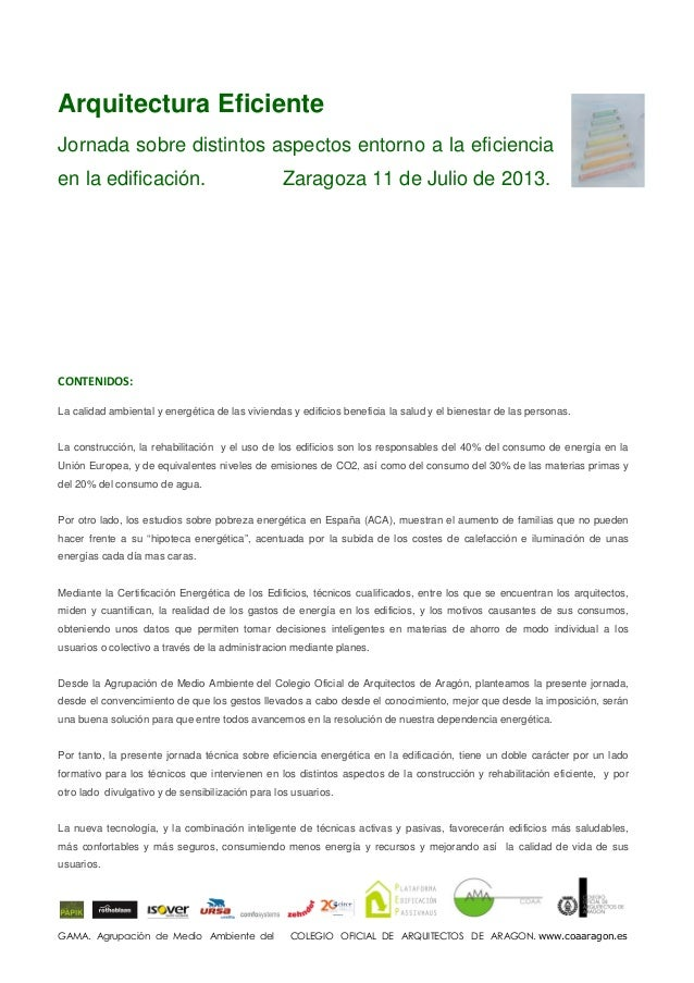 GAMA. Agrupación de Medio Ambiente del COLEGIO OFICIAL DE ARQUITECTOS DE ARAGON. www.coaaragon.es Arquitectura Eficiente J...
