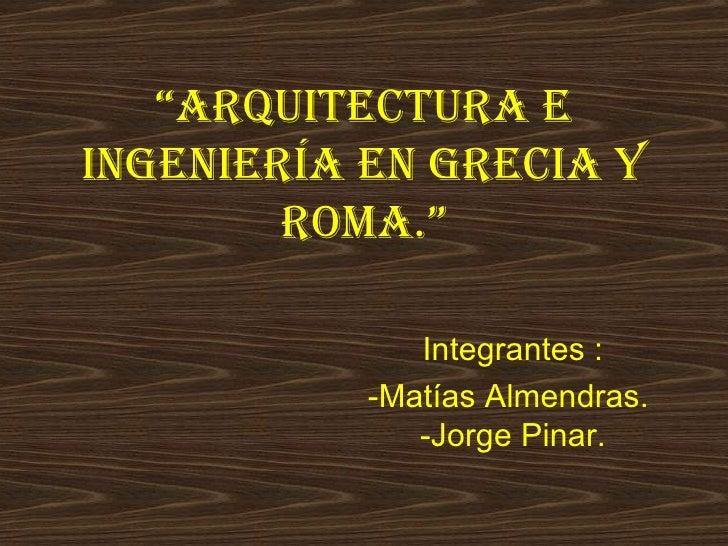 Arquitectura e ingenier a en grecia y roma - Arquitectura e ingenieria ...