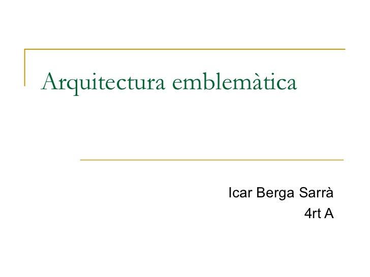 Arquitectura emblemàtica icar