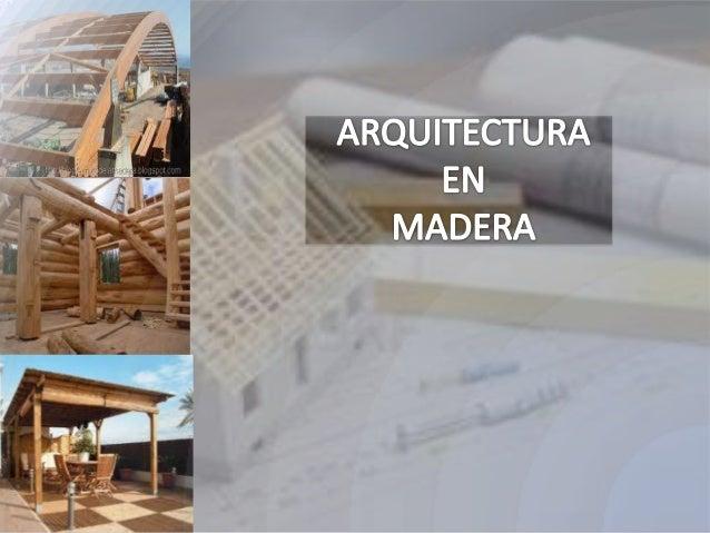 La madera fue el primer material de construcción de quedispuso el hombre. Además de usarla como combustible y comoarma def...