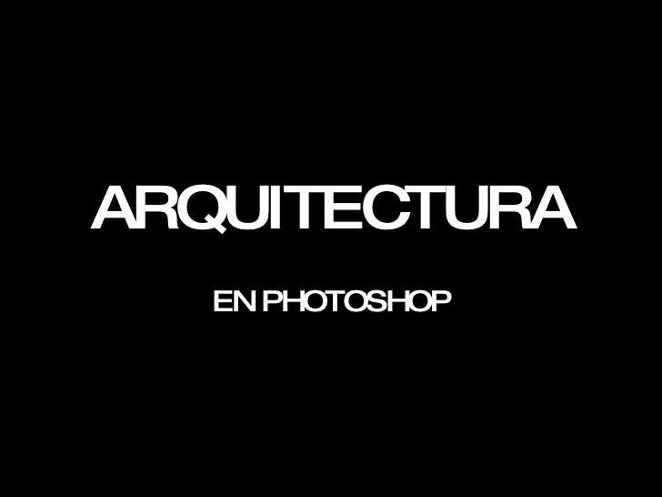 ARQUITECTURA EN PHOTOSHOP