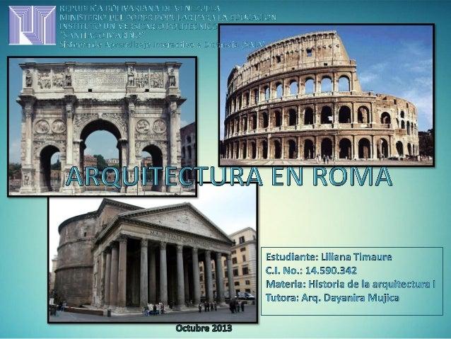 Como elemento arquitectónico básico se utilizo el arco, la bóveda y la cúpula Heredados de la cultura etrusca, el arco y l...