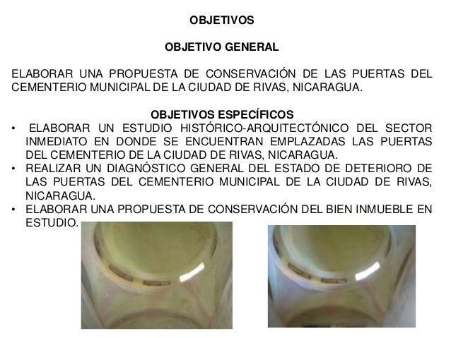 OBJETIVOS OBJETIVO GENERAL ELABORAR UNA PROPUESTA DE CONSERVACIÓN DE LAS PUERTAS DEL CEMENTERIO MUNICIPAL DE LA CIUDAD DE ...
