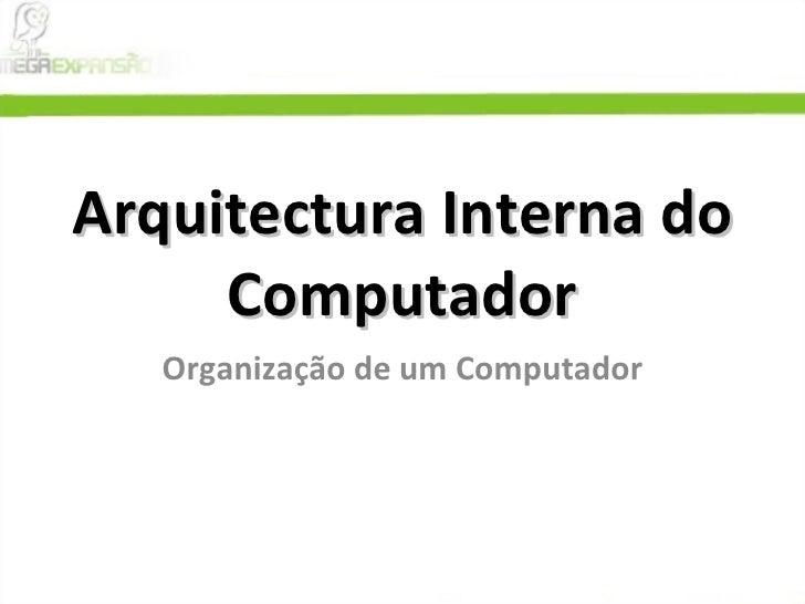 Arquitectura Interna Do Computador