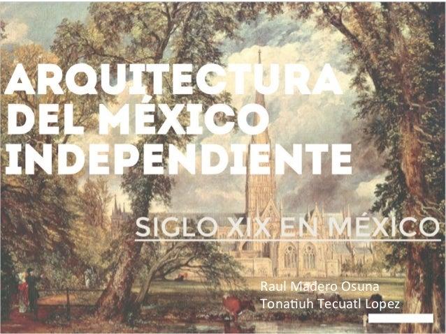 Raul%Madero%Osuna%% Tona/uh%Tecuatl%Lopez%%