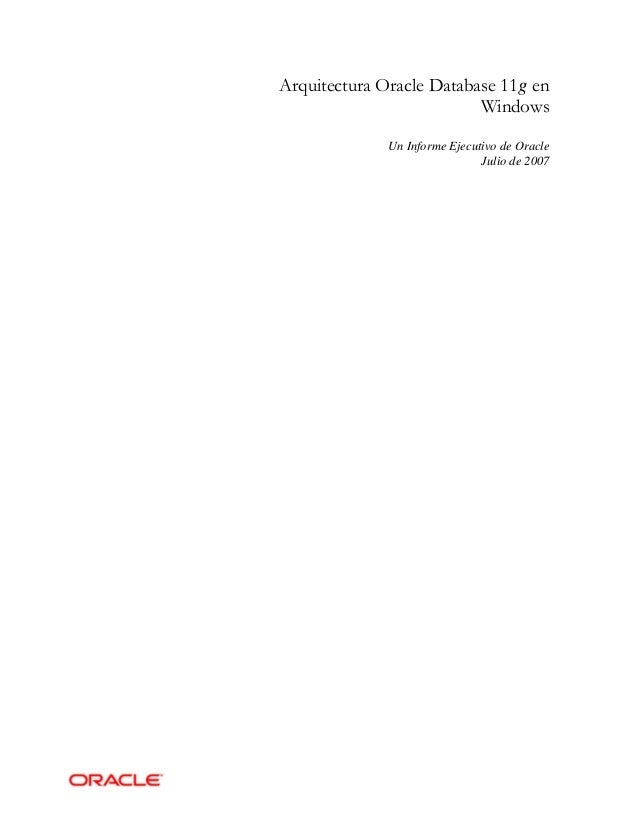 Arquitectura Oracle Database 11g en                          Windows              Un Informe Ejecutivo de Oracle          ...