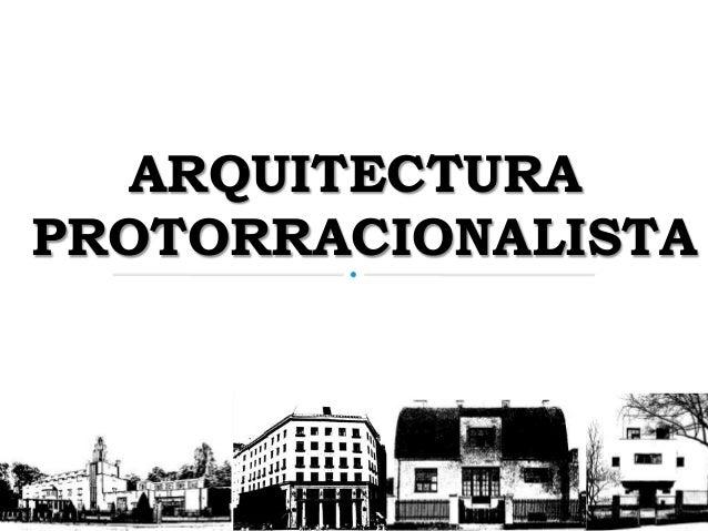ARQUITECTURAPROTORRACIONALISTA